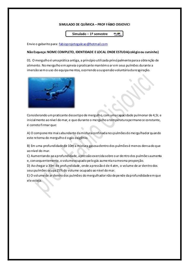 SIMULADO DE QUÍMICA – PROF FÁBIO OISIOVICI Envie o gabaritopara: fabioprojetogaleao@hotmail.com Não Esqueça: NOME COMPLETO...