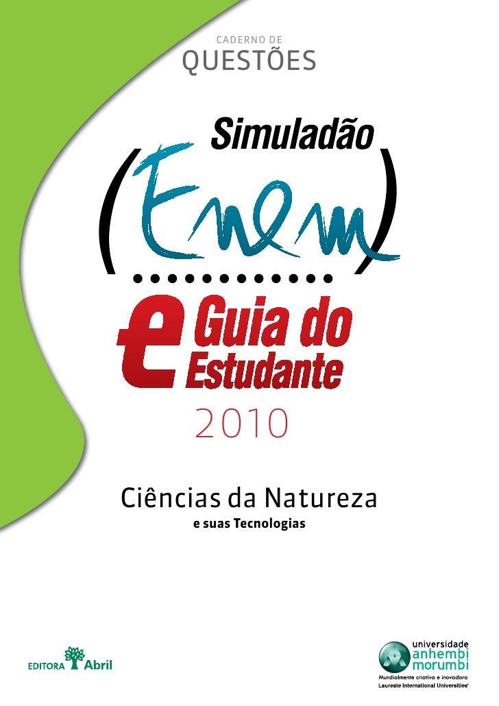 CaderNo de      questões          2010 Ciências da Natureza      e suas Tecnologias