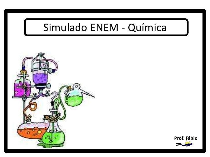 Simulado ENEM - Química                          Prof. Fábio