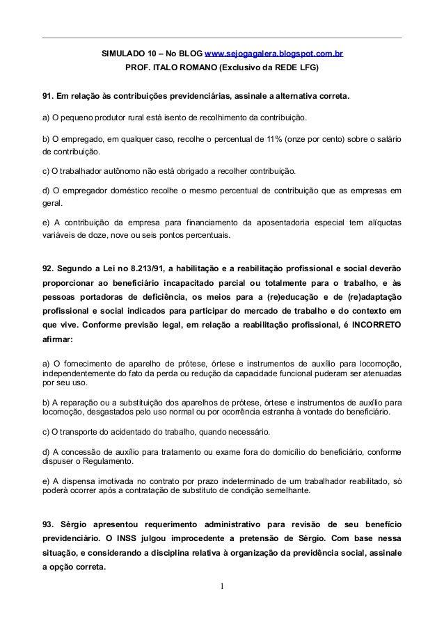SIMULADO 10 – No BLOG www.sejogagalera.blogspot.com.br PROF. ITALO ROMANO (Exclusivo da REDE LFG) 91. Em relação às contri...