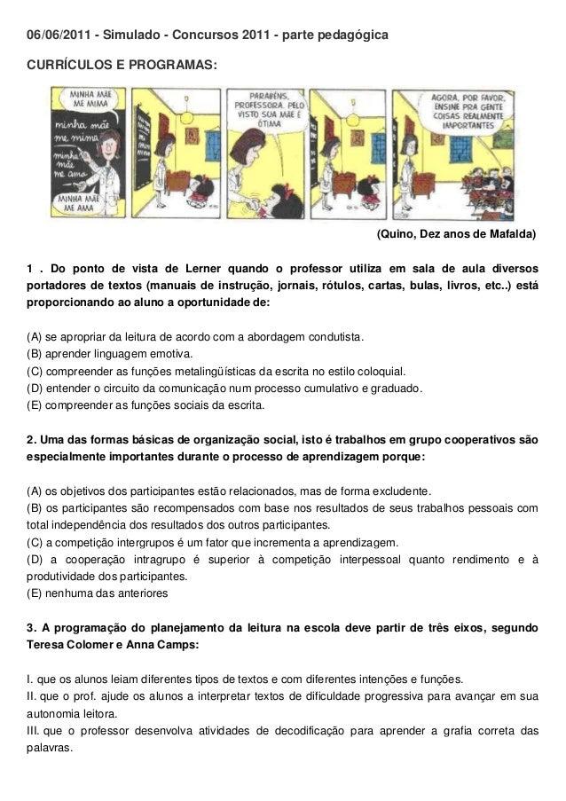 06/06/2011 - Simulado - Concursos 2011 - parte pedagógica CURRÍCULOS E PROGRAMAS: (Quino, Dez anos de Mafalda) 1 . Do pont...