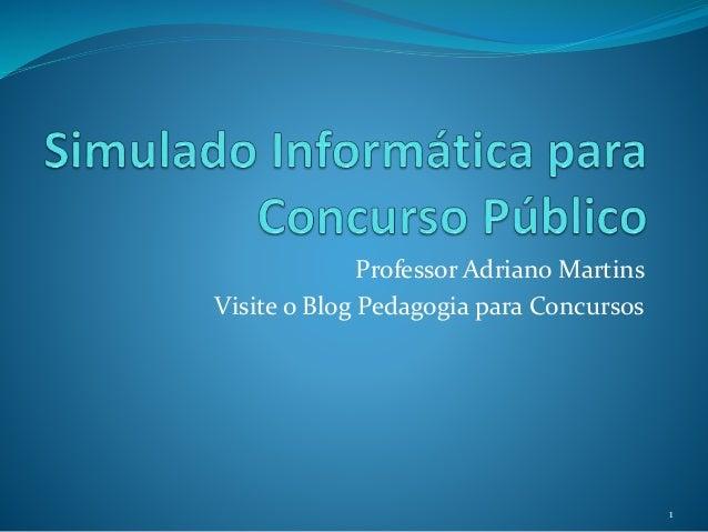 Professor Adriano Martins  Visite o Blog Pedagogia para Concursos  1