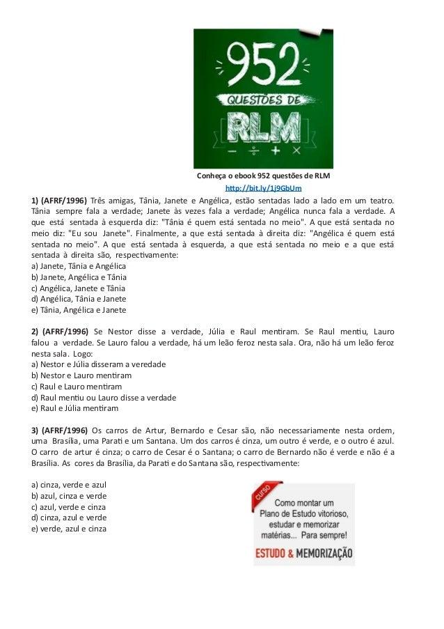 Conheça o ebook 952 questões de RLM http://bit.ly/1j9GbUm 1) (AFRF/1996) Três amigas, Tânia, Janete e Angélica, estão sent...