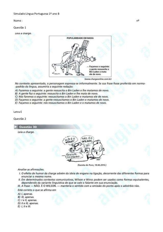 Simulado Língua Portuguesa 1º ano B Nome : nº Questão 1 Letra E Questão 2
