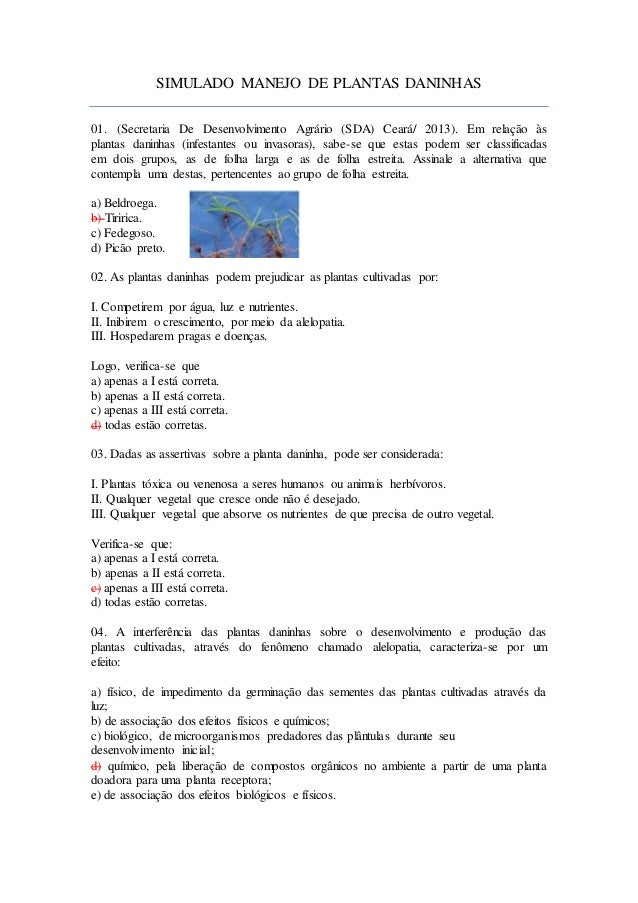 SIMULADO MANEJO DE PLANTAS DANINHAS 01. (Secretaria De Desenvolvimento Agrário (SDA) Ceará/ 2013). Em relação às plantas d...