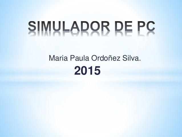 Maria Paula Ordoñez Silva. 2015