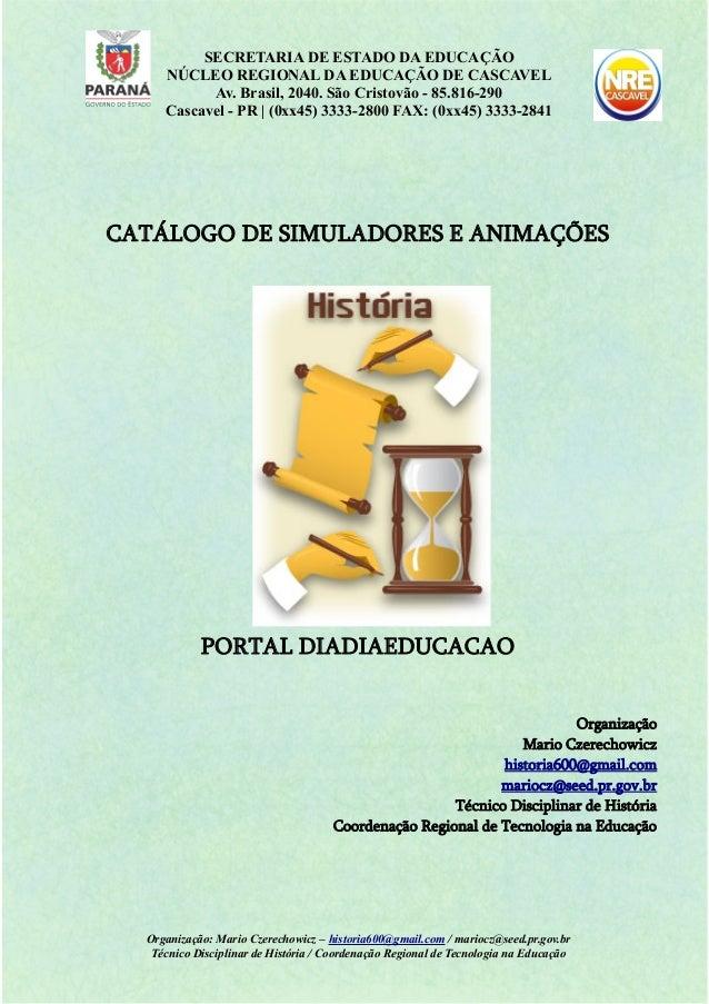 SECRETARIA DE ESTADO DA EDUCAÇÃO NÚCLEO REGIONAL DA EDUCAÇÃO DE CASCAVEL Av. Brasil, 2040. São Cristovão - 85.816-290 Casc...