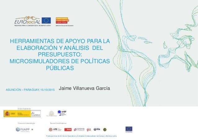 HERRAMIENTAS DE APOYO PARA LA ELABORACIÓN Y ANÁLISIS DEL PRESUPUESTO: MICROSIMULADORES DE POLÍTICAS PÚBLICAS ASUNCIÓN – PA...