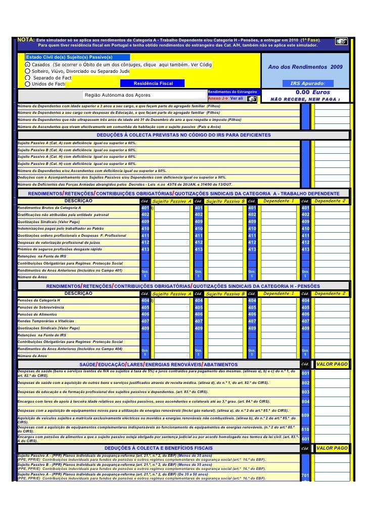 NOTA: Este simulador só se aplica aos rendimentos da Categoria A - Trabalho Dependente e/ou Categoria H - Pensões, a entre...
