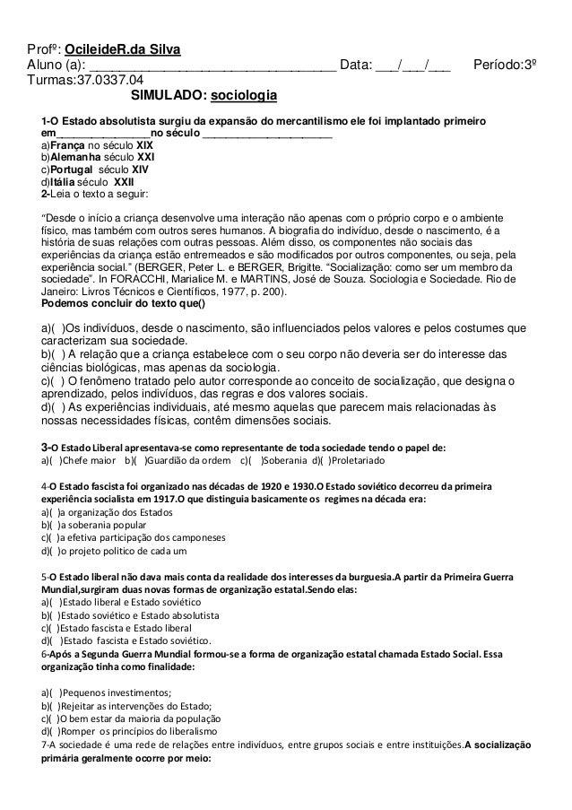 Profº: OcileideR.da Silva Aluno (a): _________________________________ Data: ___/___/___ Turmas:37.0337.04 SIMULADO: socio...