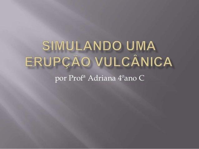 por Profª Adriana 4ºano C