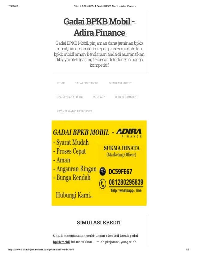 2/9/2018 SIMULASI KREDIT Gadai BPKB Mobil - Adira Finance http://www.adirapinjamandana.com/p/simulasi-kredit.html 1/5 Gada...