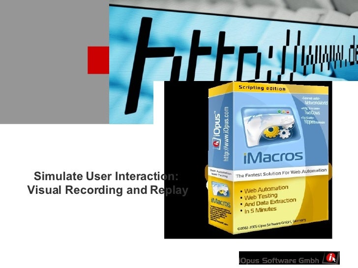 Simulate User Interaction:  Visual Recording and Replay