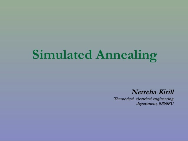 Simulated Annealing Netreba Kirill Theoretical electrical engineering department, SPbSPU