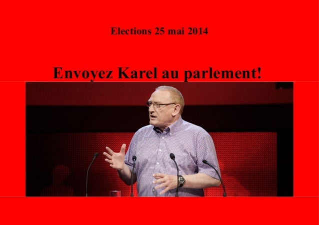 Elections 25 mai 2014  Envoyez Karel au parlement!