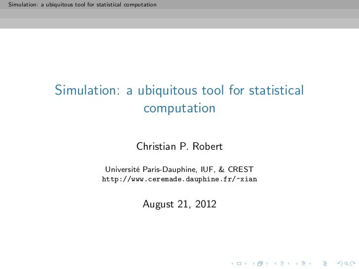 Simulation: a ubiquitous tool for statistical computation                 Simulation: a ubiquitous tool for statistical   ...