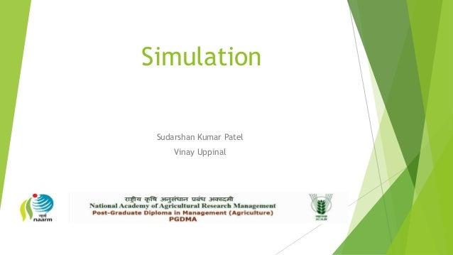 Simulation Sudarshan Kumar Patel Vinay Uppinal