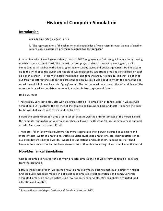 History of Computer Simulation Introduction sim·u·la·tion /s myə le ən/ –nounɪ ˈ ɪʃ 5. The representation of the behavior ...