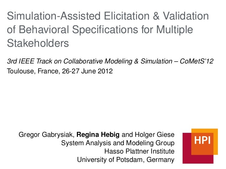 Simulation-Assisted Elicitation & Validationof Behavioral Specifications for MultipleStakeholders3rd IEEE Track on Collabor...