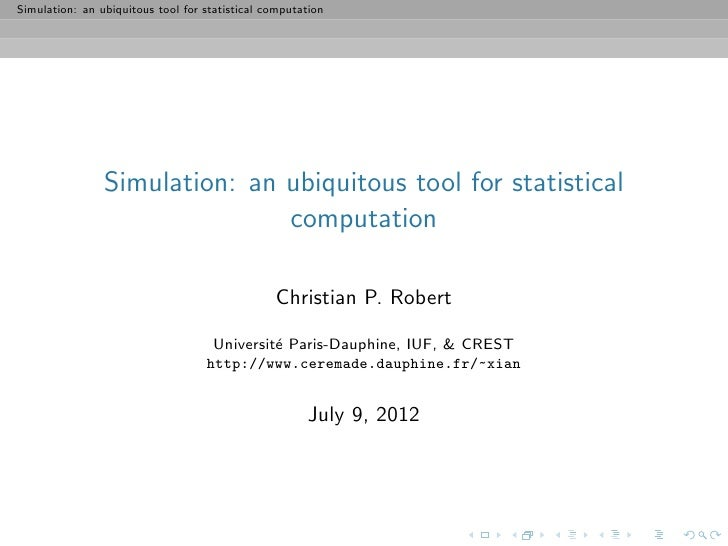 Simulation: an ubiquitous tool for statistical computation                Simulation: an ubiquitous tool for statistical  ...