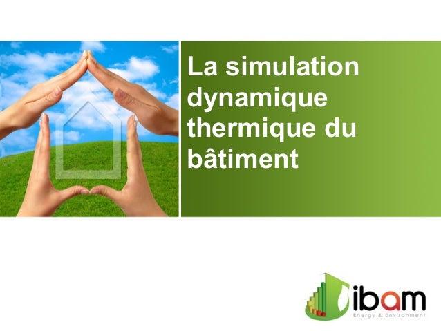 La simulation dynamique thermique du bâtiment