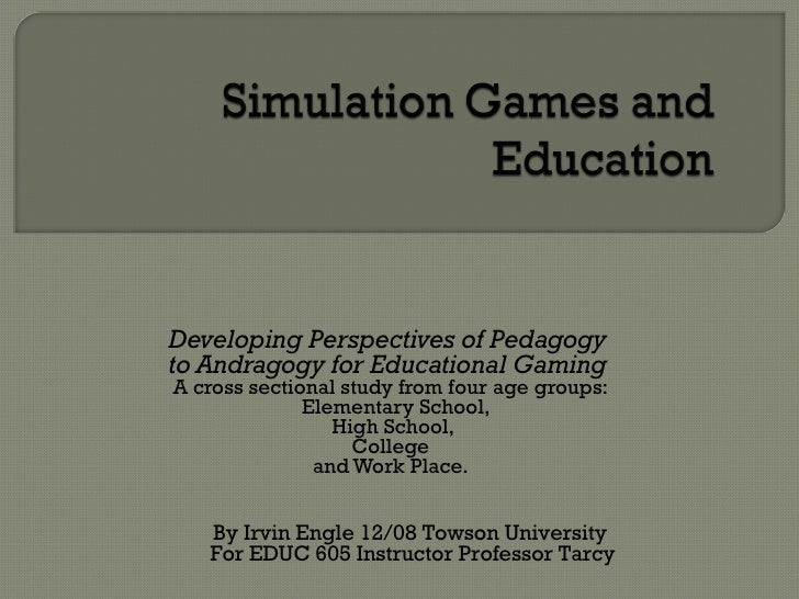 Developing Perspectives of Pedagogy  to Andragogy for Educational Gaming   A cross sectional study from four age groups: E...