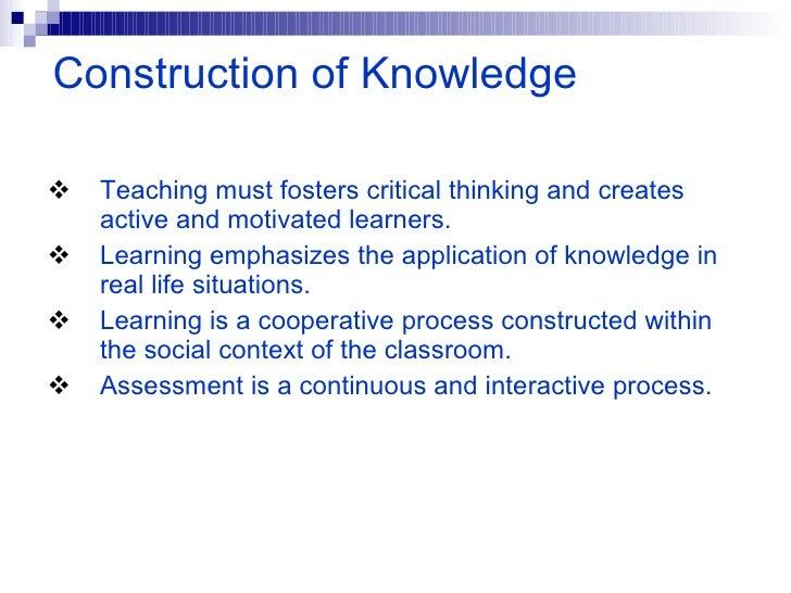 <ul><li>Teaching must fosters critical thinking and creates active and motivated learners.  </li></ul><ul><li>Learning emp...