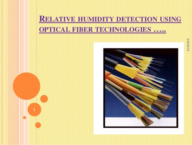 RELATIVE HUMIDITY DETECTION USING OPTICAL FIBER TECHNOLOGIES ….. 1 2/9/2015