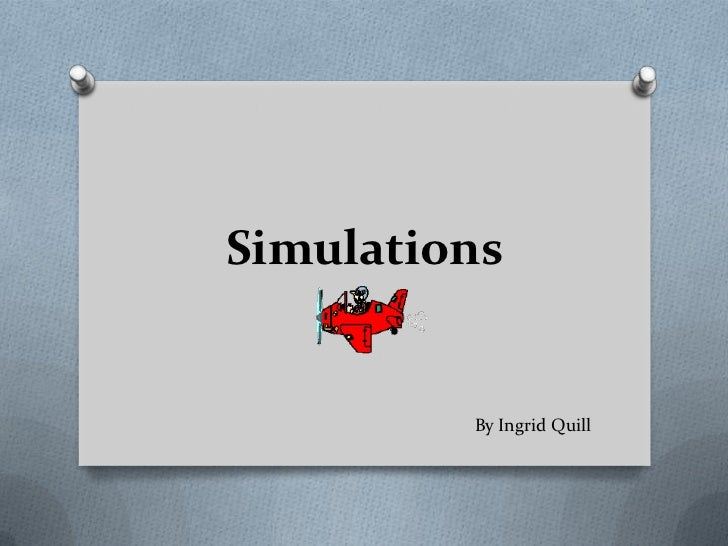 Simulations         By Ingrid Quill