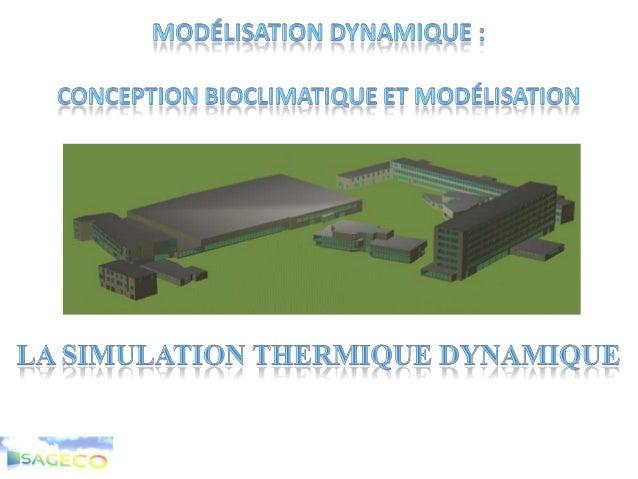 Définition de la STD• Simulation :       Visualiser les conséquences de plusieurs configurations et        scenarios tech...