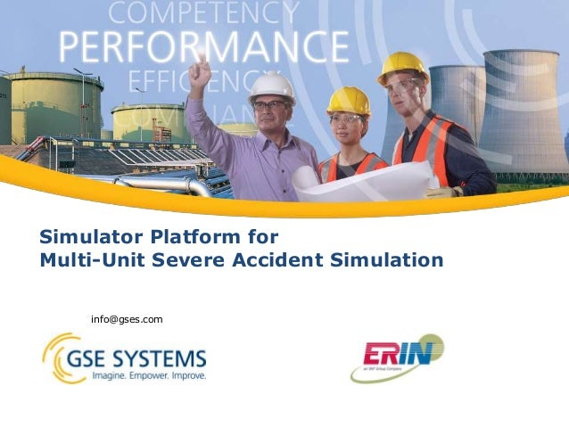 Simulator Platform for Multi-Unit Severe Accident Simulation info@gses.com