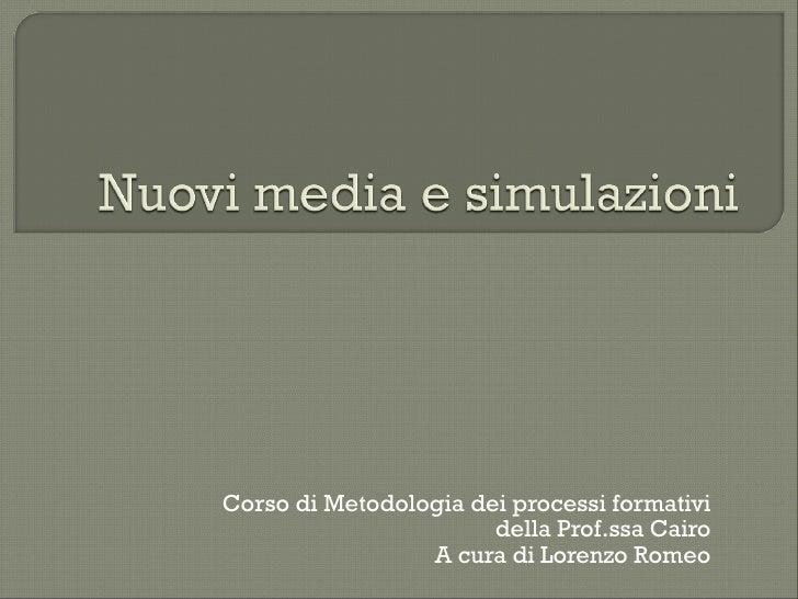 Corso di Metodologia dei processi formativi                        della Prof.ssa Cairo                  A cura di Lorenzo...