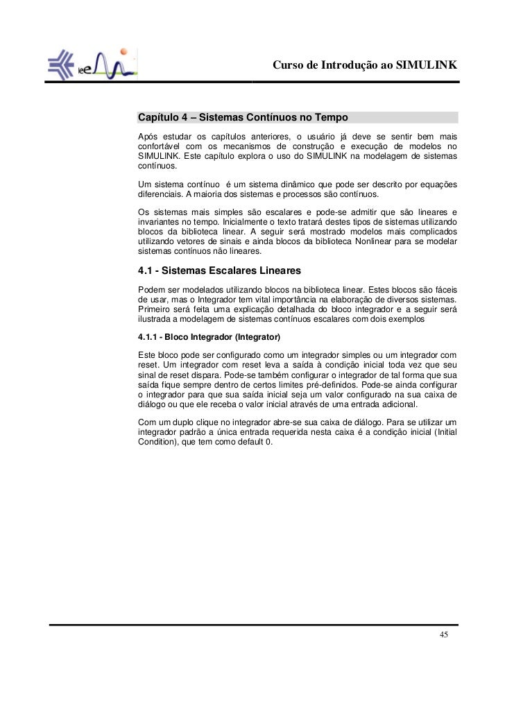 Curso de Introdução ao SIMULINKCapítulo 4 – Sistemas Contínuos no TempoApós estudar os capítulos anteriores, o usuário já ...