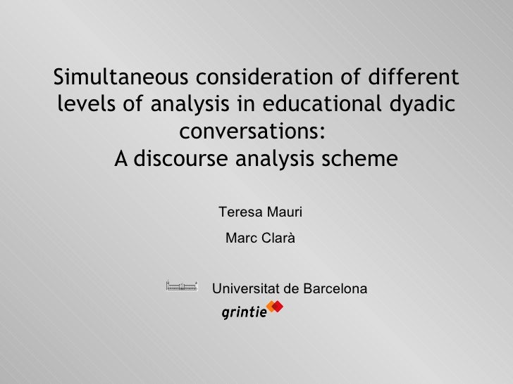 Simultaneous consideration of different levels of analysis in educational dyadic conversations:  A discourse analysis sche...