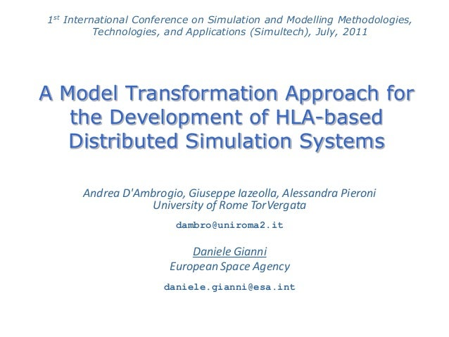 A Model Transformation Approach for the Development of HLA-based Distributed Simulation Systems 1st International Conferen...