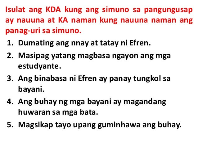 ayos ng mga pangungusap Pangungusap ang pangungusap ay lipon ng mga salita na nagpapahayag ng buong diwa.
