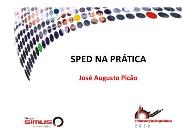 SPED NA PRÁTICA José Augusto Picão
