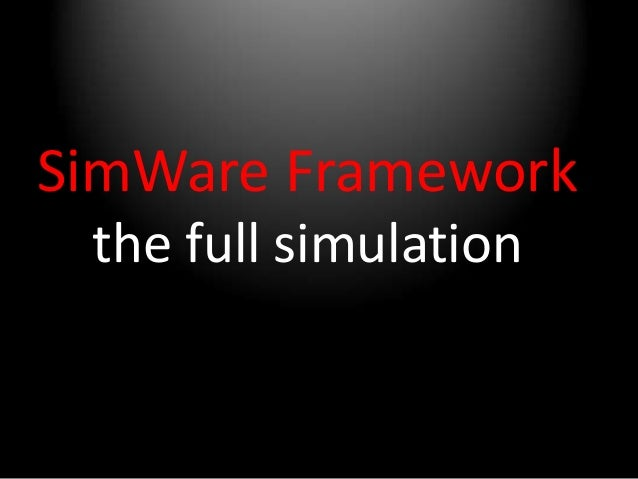 SimWare Framework the full simulation  What is HLA raised to the power of DDS?