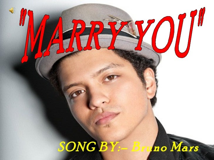 SONG BY:– Bruno Mars