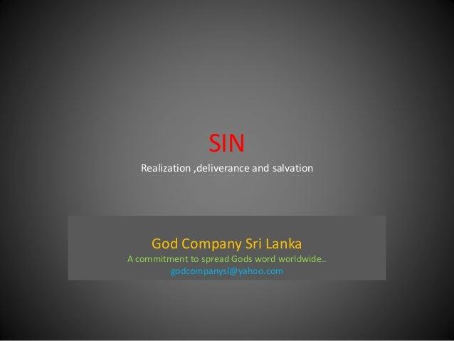 SIN God Company Sri Lanka A commitment to spread Gods word worldwide.. godcompanysl@yahoo.com Realization ,deliverance and...