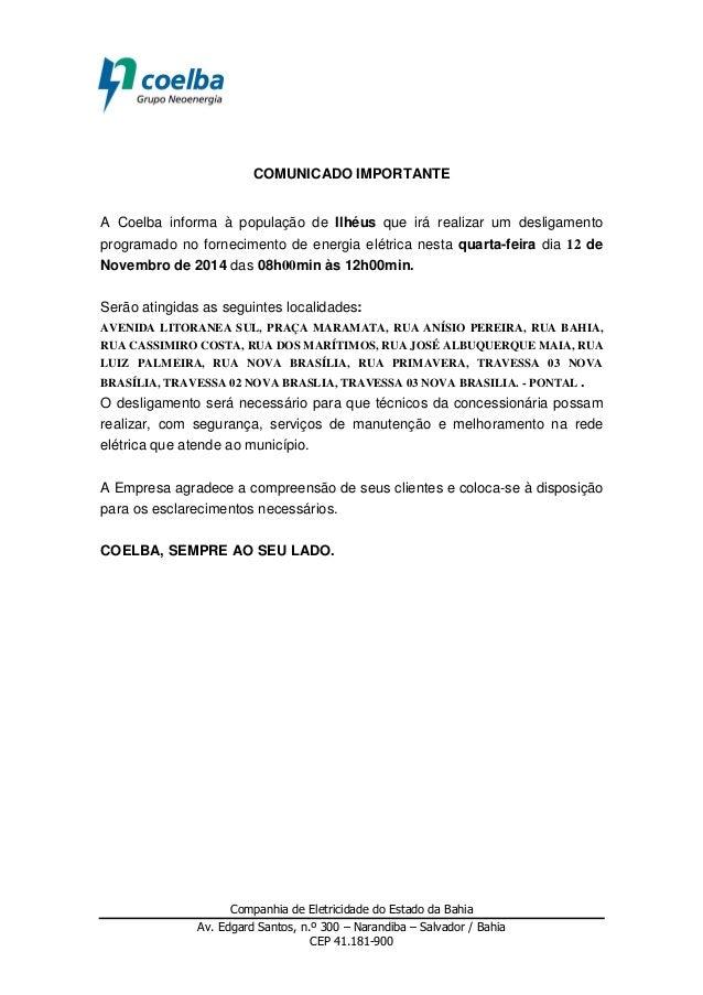 COMUNICADO IMPORTANTE  A Coelba informa à população de Ilhéus que irá realizar um desligamento  programado no fornecimento...