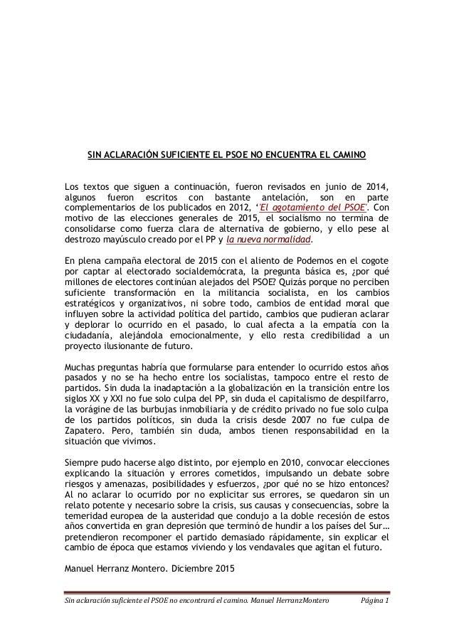 Sin aclaración suficiente el PSOE no encontrará el camino. Manuel HerranzMontero Página 1 SIN ACLARACIÓN SUFICIENTE EL PSO...