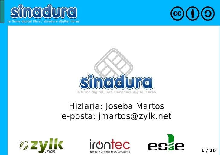 Hizlaria: Joseba Martos e-posta: jmartos@zylk.net                               1 / 16