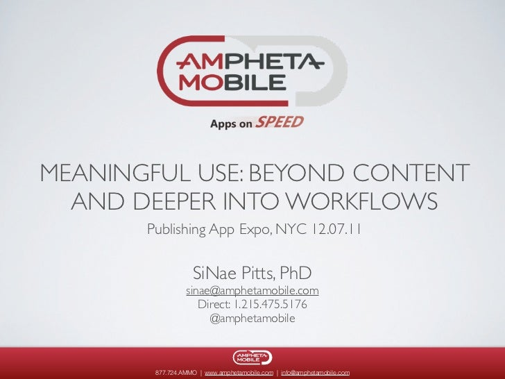 MEANINGFUL USE: BEYOND CONTENT  AND DEEPER INTO WORKFLOWS       Publishing App Expo, NYC 12.07.11                   SiNae ...