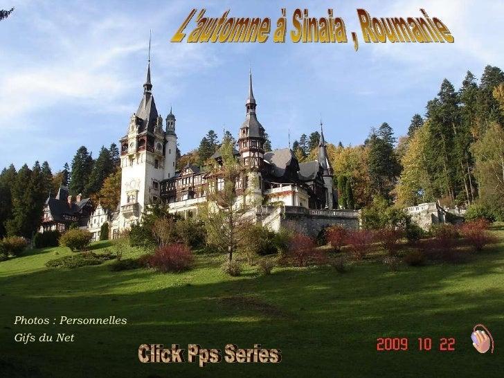 Photos   : Personnelles Gifs du Net L'automne à Sinaia , Roumanie  Click Pps Series