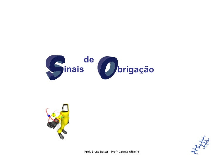 Prof. Bruno Bastos – Profª Daniela Oliveira inais brigação de