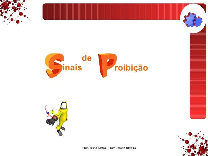 Prof. Bruno Bastos – Profª Daniela Oliveira inais roibição de