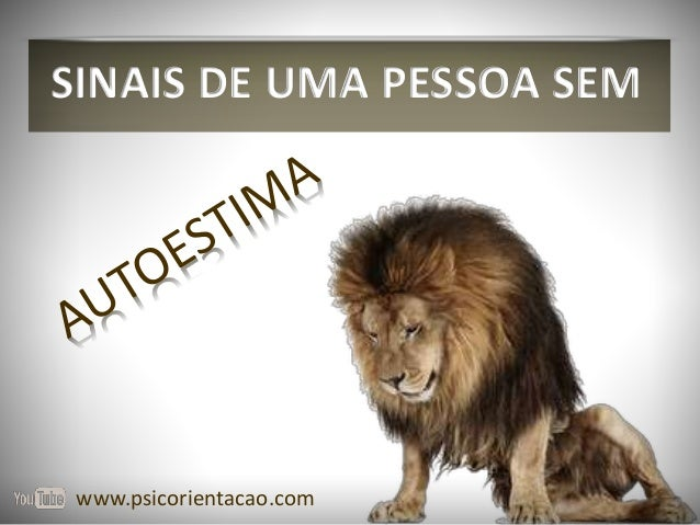 SINAIS DE UMA PESSOA SEM www.psicorientacao.com