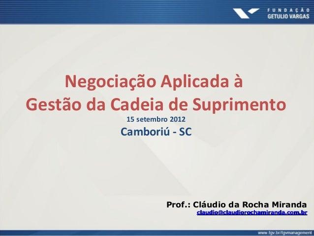Negociação 15 setembro 2012 Camboriú - SC Prof.: Cláudio da Rocha Miranda claudioclaudio@claudiorochamiranda.com.br@claudi...