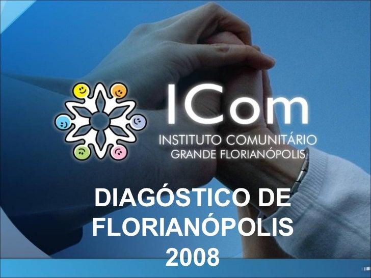 DIAGÓSTICO DE FLORIANÓPOLIS 2008